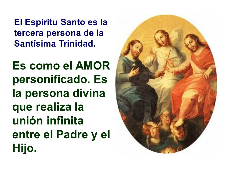 El Espíritu Santo es el Amor personificado de Dios.