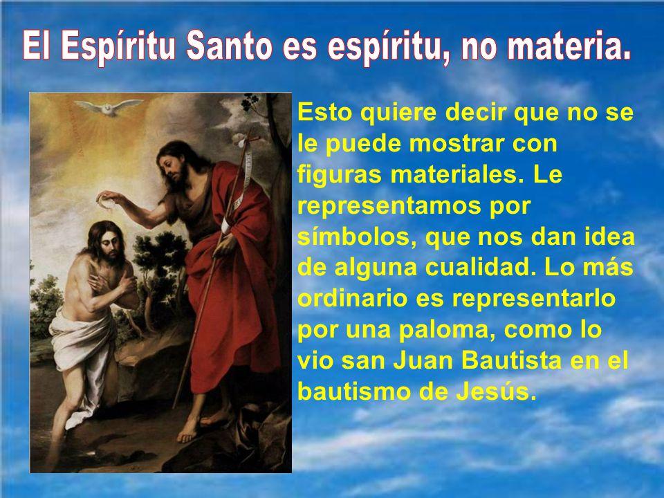 El Espíritu Santo es la tercera persona de la Santísima Trinidad. Es como el AMOR personificado. Es la persona divina que realiza la unión infinita en