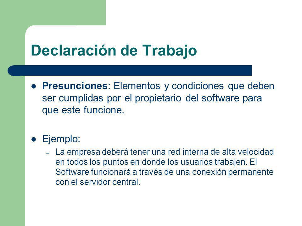 Declaración de Trabajo Presunciones: Elementos y condiciones que deben ser cumplidas por el propietario del software para que este funcione. Ejemplo: