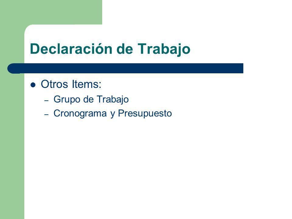 Declaración de Trabajo Otros Items: – Grupo de Trabajo – Cronograma y Presupuesto