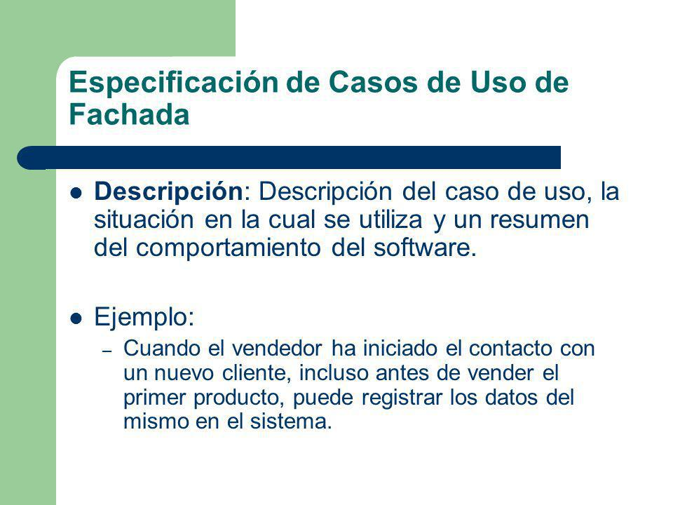 Especificación de Casos de Uso de Fachada Descripción: Descripción del caso de uso, la situación en la cual se utiliza y un resumen del comportamiento