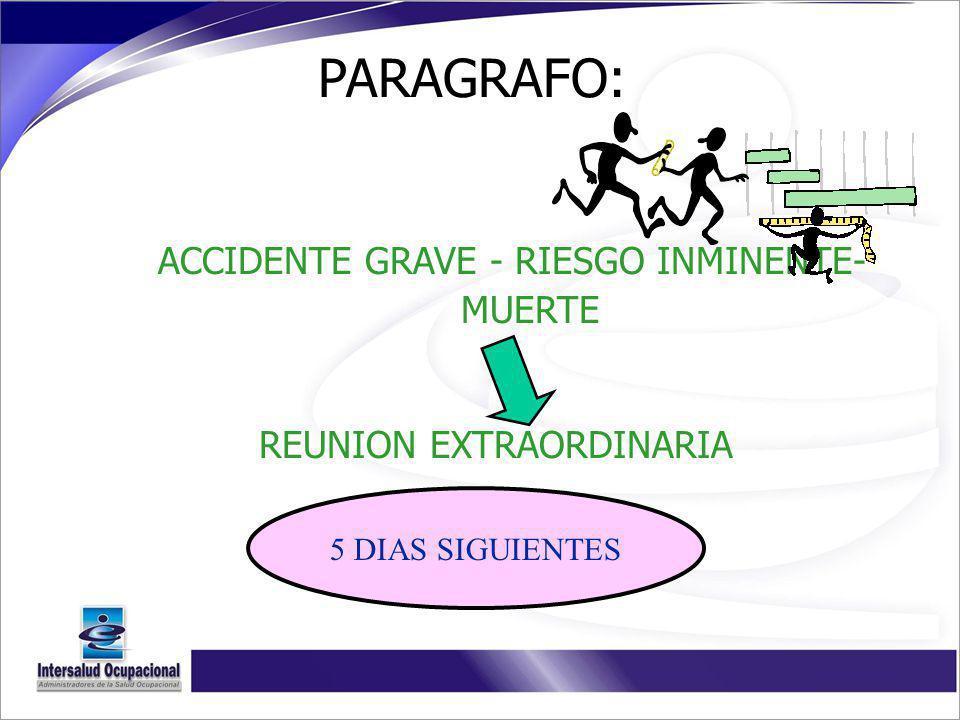 PARAGRAFO: ACCIDENTE GRAVE - RIESGO INMINENTE- MUERTE REUNION EXTRAORDINARIA 5 DIAS SIGUIENTES