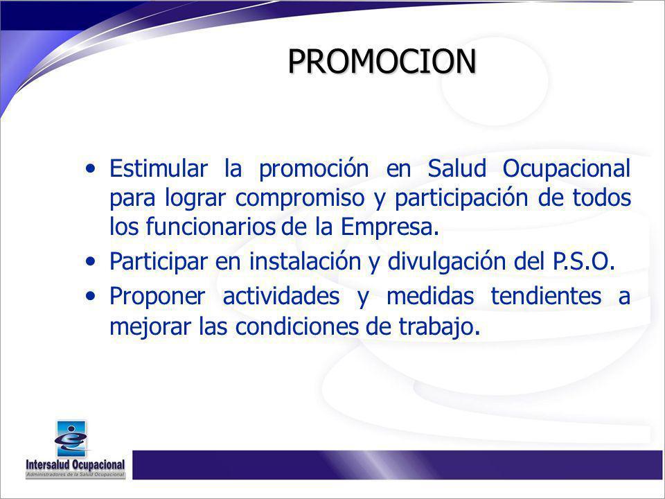 Estimular la promoción en Salud Ocupacional para lograr compromiso y participación de todos los funcionarios de la Empresa. Participar en instalación