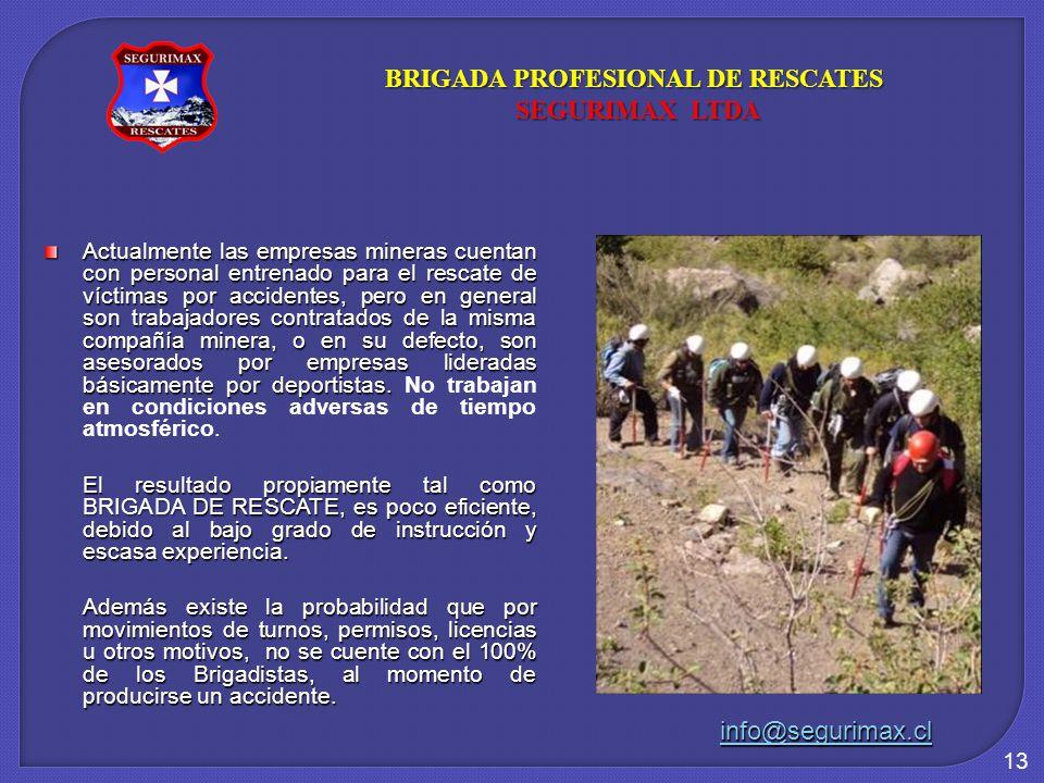 13 Actualmente las empresas mineras cuentan con personal entrenado para el rescate de víctimas por accidentes, pero en general son trabajadores contra