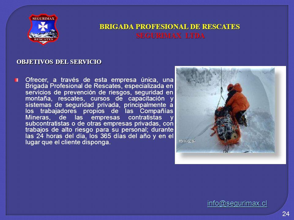 24 OBJETIVOS DEL SERVICIO Ofrecer, a través de esta empresa única, una Brigada Profesional de Rescates, especializada en servicios de prevención de ri