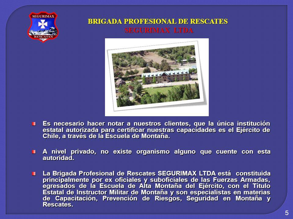 5 Es necesario hacer notar a nuestros clientes, que la única institución estatal autorizada para certificar nuestras capacidades es el Ejército de Chile, a través de la Escuela de Montaña.