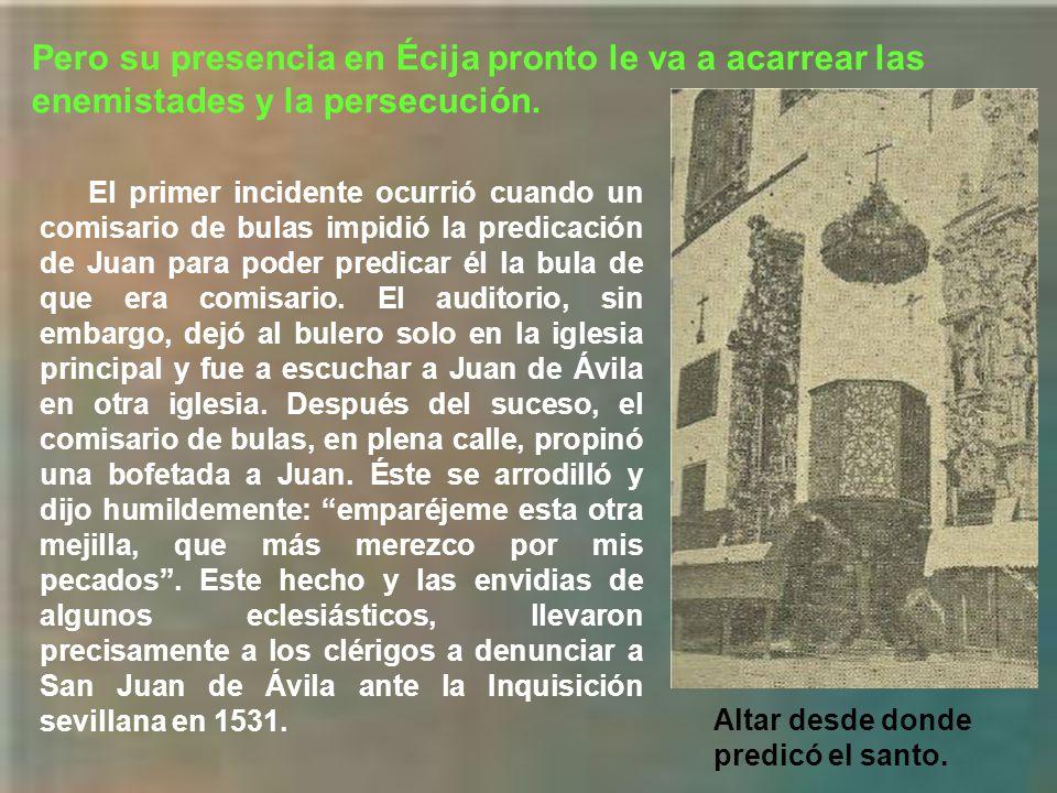 Pronto se dirigió a predicar y ejercer el ministerio en Écija (Sevilla).