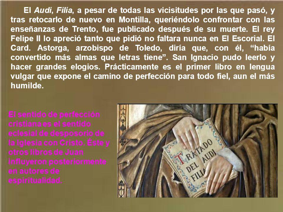 Se puede decir que Juan de Ávila inicia con sus escritos la mística española del Siglo de oro. Si en otros períodos de su vida se podía calificar de p