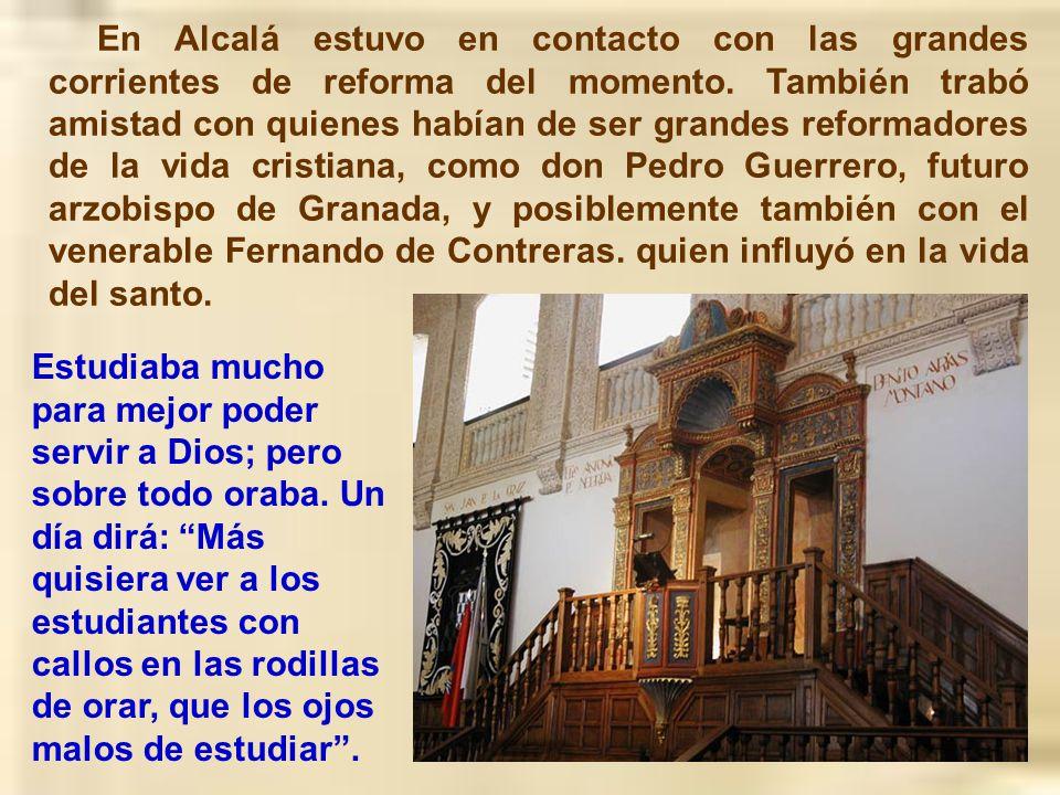 A los tres años, aconsejado por un religioso franciscano, marchará a estudiar artes y teología a Alcalá de Henares (1520-1526).