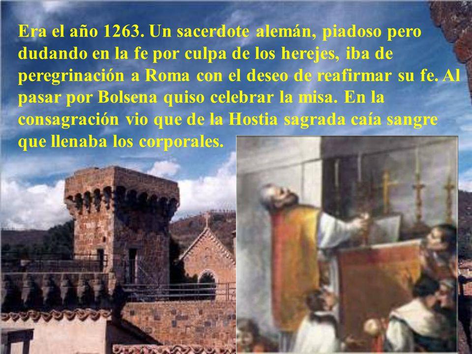 Uno de los más famo- sos fue el ocurrido en Bolsena el año 1264.