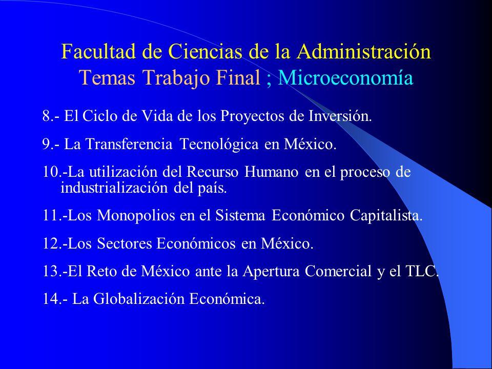 Facultad de Ciencias de la Administración Temas Trabajo Final ; Microeconomía 8.- El Ciclo de Vida de los Proyectos de Inversión.