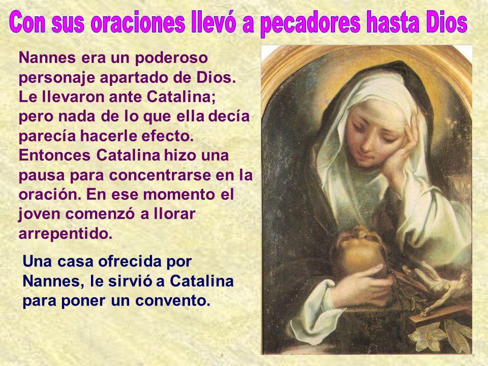 A través de Catalina varios papas y numerosos prelados y religiosos sintieron los mensajes divinos.