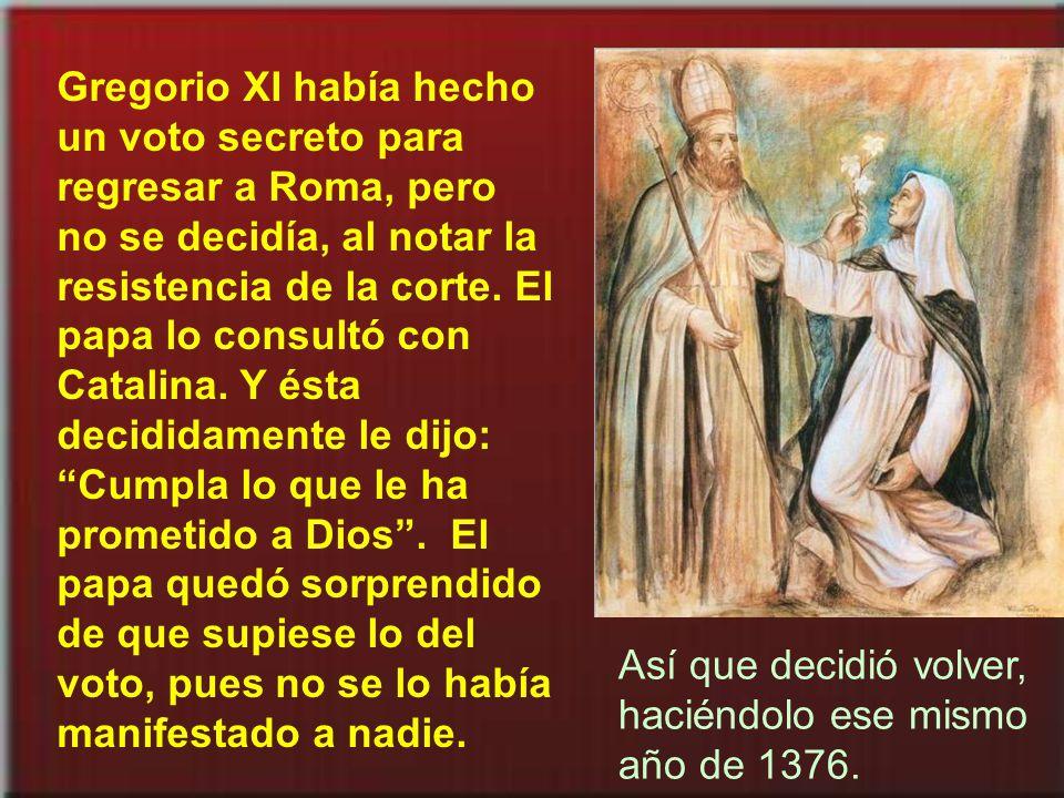 El papa se reunió con santa Catalina. Y se quedó admirado de su prudencia y santidad.