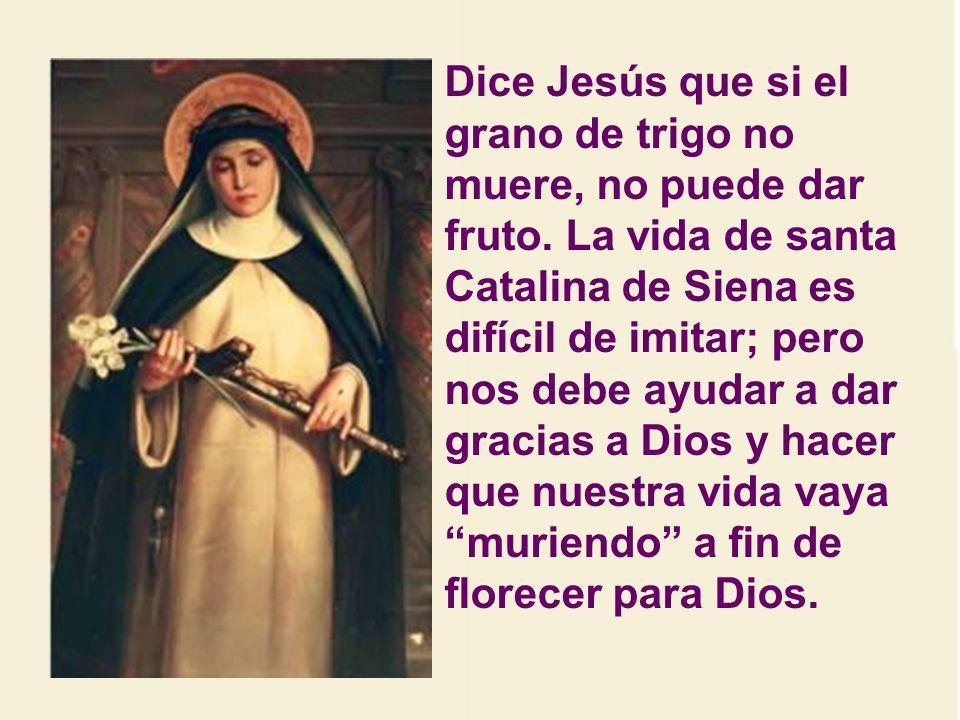 El 1 de Octubre de 1999, el papa Juan Pablo II declaró a santa Catalina de Siena Copatrona de Europa.
