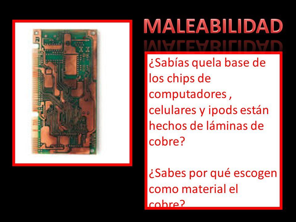 ¿Sabías quela base de los chips de computadores, celulares y ipods están hechos de láminas de cobre? ¿Sabes por qué escogen como material el cobre?
