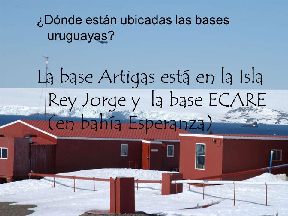 ¿Dónde están ubicadas las bases uruguayas? La base Artigas está en la Isla Rey Jorge y la base ECARE (en bahía Esperanza)