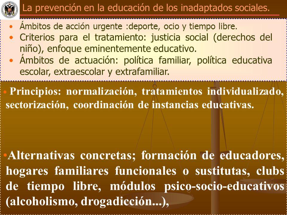 La prevención en la educación de los inadaptados sociales. Ámbitos de acción urgente :deporte, ocio y tiempo libre. Criterios para el tratamiento: jus