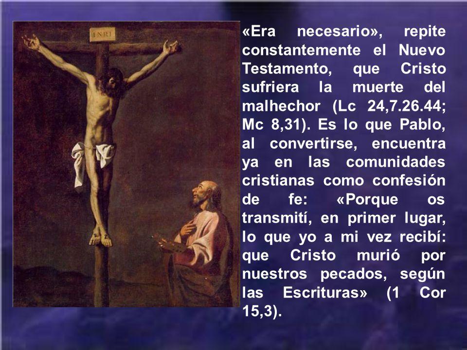 El Salvador escogió aquella manera de muerte, porque parecía la más propia y acomodada para la redención del linaje humano, así como en efecto era la