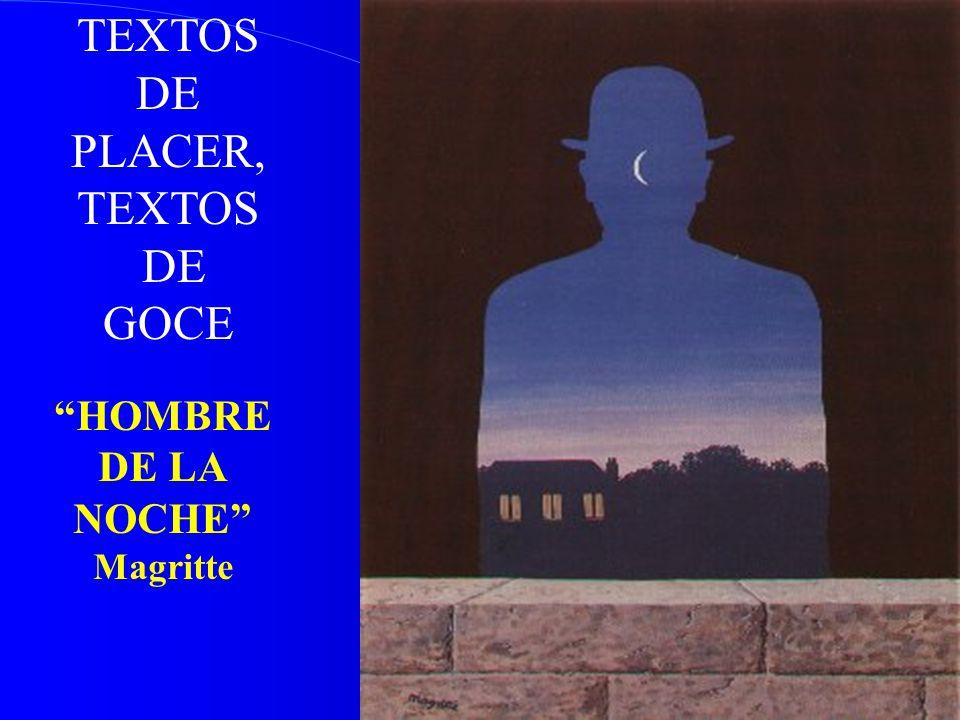 TEXTOS DE PLACER, TEXTOS DE GOCE HOMBRE DE LA NOCHE Magritte
