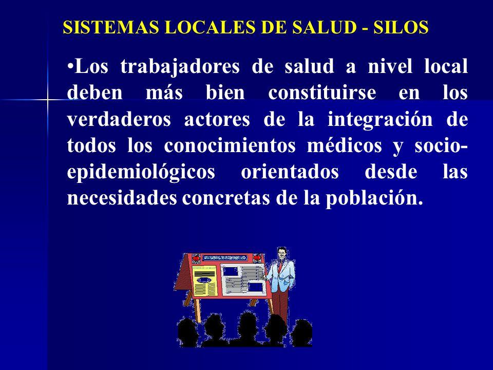 Los trabajadores de salud a nivel local deben más bien constituirse en los verdaderos actores de la integración de todos los conocimientos médicos y s