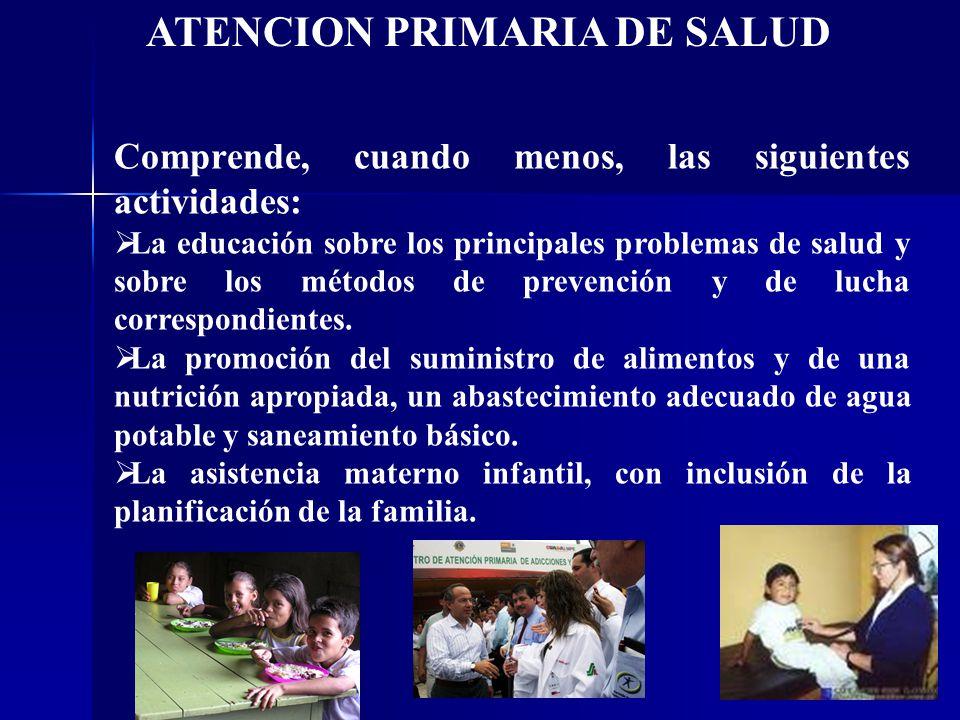 Comprende, cuando menos, las siguientes actividades: La educación sobre los principales problemas de salud y sobre los métodos de prevención y de luch