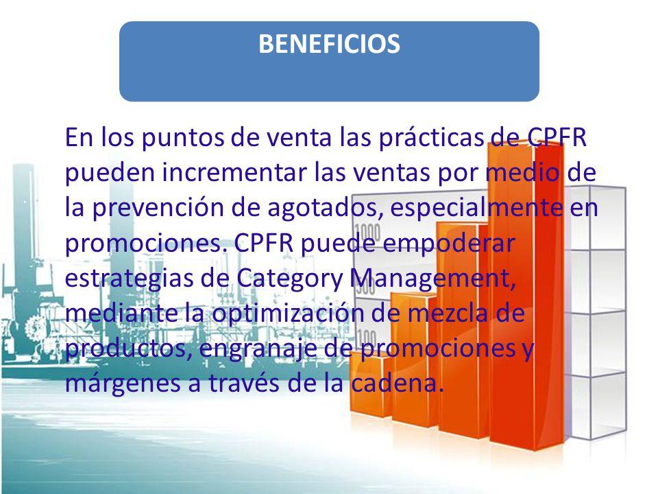 En los puntos de venta las prácticas de CPFR pueden incrementar las ventas por medio de la prevención de agotados, especialmente en promociones. CPFR