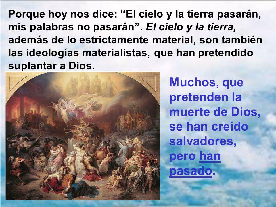 De hecho el fin del mundo para cada uno es su propio fin, es el encuentro personal con el Salvador. Por eso nuestra preocupación es estar cada vez más