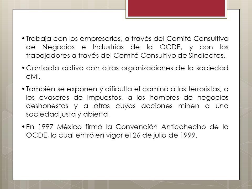Trabaja con los empresarios, a través del Comité Consultivo de Negocios e Industrias de la OCDE, y con los trabajadores a través del Comité Consultivo