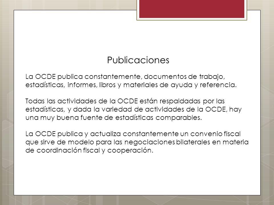 Publicaciones La OCDE publica constantemente, documentos de trabajo, estadísticas, informes, libros y materiales de ayuda y referencia. Todas las acti