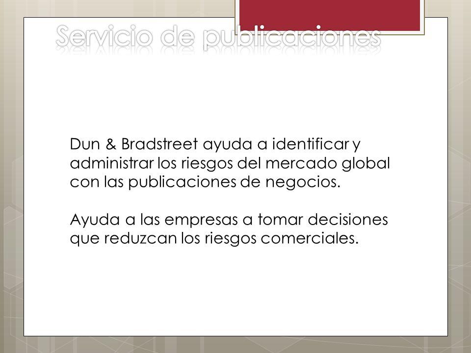 Dun & Bradstreet ayuda a identificar y administrar los riesgos del mercado global con las publicaciones de negocios. Ayuda a las empresas a tomar deci