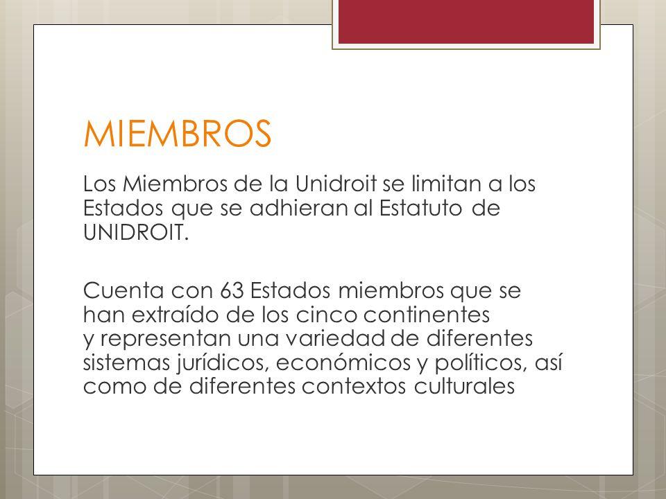 MIEMBROS Los Miembros de la Unidroit se limitan a los Estados que se adhieran al Estatuto de UNIDROIT. Cuenta con 63 Estados miembros que se han extra