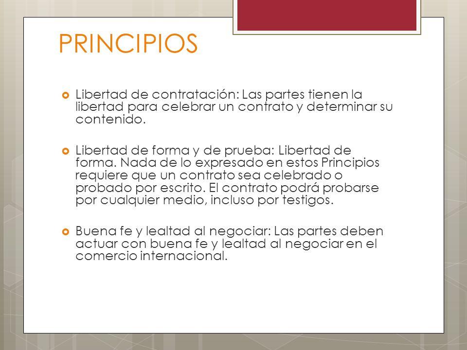 PRINCIPIOS Libertad de contratación: Las partes tienen la libertad para celebrar un contrato y determinar su contenido. Libertad de forma y de prueba: