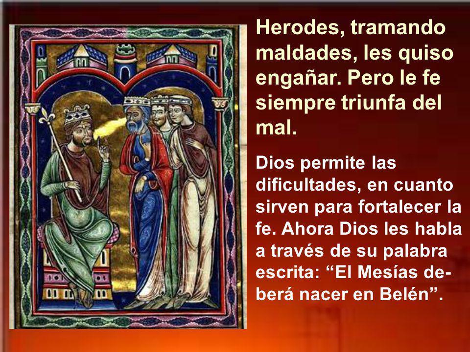 pero a través de Herodes, Dios les ayudó, porque vio en ellos una buena voluntad. En verdad, acudieron a una persona equivocada;