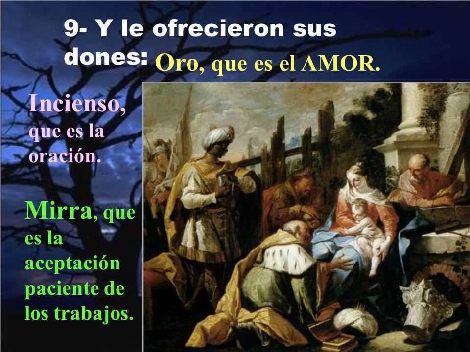 8- Y postrándose, le adoraron. No basta con ver. La fe es entrega y amor.