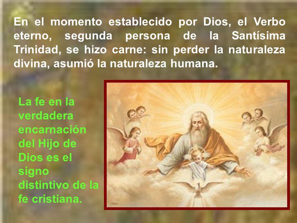 Como Dios existe desde la eternidad.Como hombre comenzó a existir.