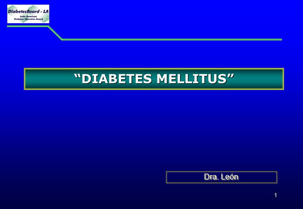 1 DIABETES MELLITUSDIABETES MELLITUS Dra. León
