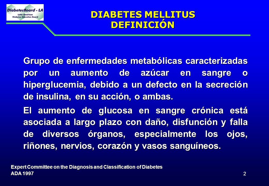 2 DIABETES MELLITUS DEFINICIÓN Grupo de enfermedades metabólicas caracterizadas por un aumento de azúcar en sangre o hiperglucemia, debido a un defect