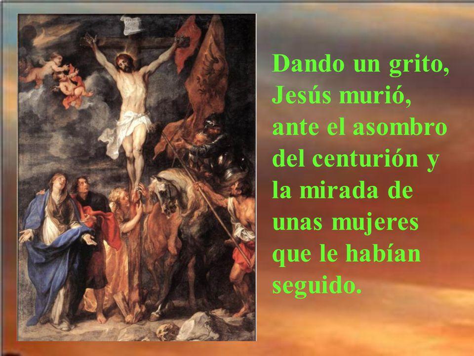 En medio de una oscuridad, Jesús gritó: Dios mío, Dios mío ¿Por qué me has abandonado. Algunos creían que llamaba a Elías.