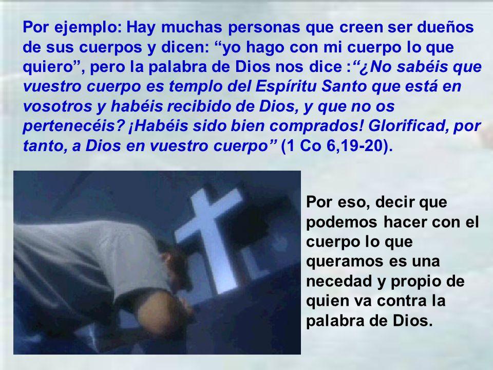 Del hecho de que Jesucristo sea el Señor del hombre se deduce que todo cuanto somos y tenemos es del Señor. Hay personas que se jactan de su inteligen