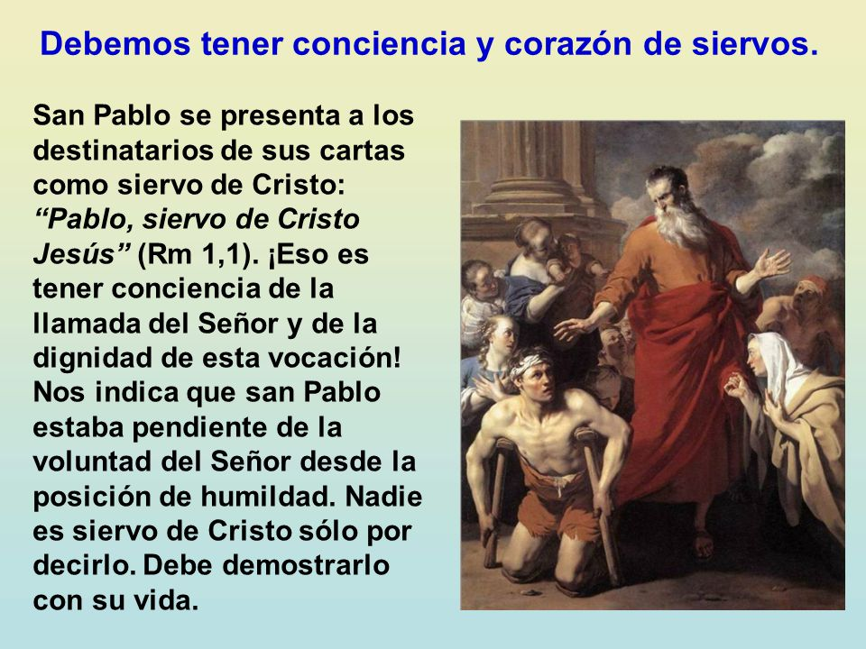 Ser siervo de Cristo es un verdadero privilegio que no es comparable con el trabajo o servicio que puede desempeñar un rey, presidente de gobierno o c