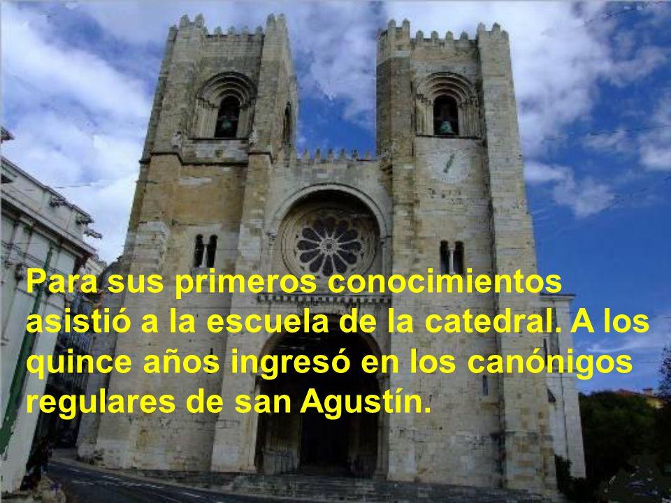 Nació en Lisboa (Portugal) el año 1195. Su nombre era Fernando. Comenzó a llamarse Antonio, al recibir el hábito franciscano.
