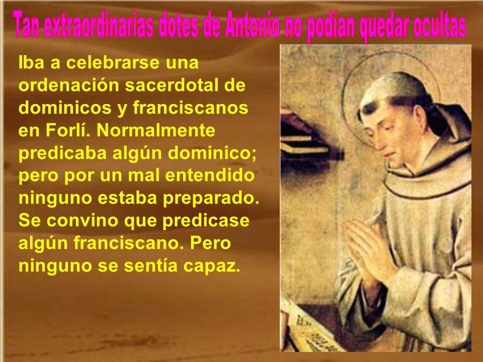 Fue enviado a una pequeña comunidad cerca de Forlí. Se dedicaba especialmente a la oración y al servicio de los otros frailes. En el convento cumplía