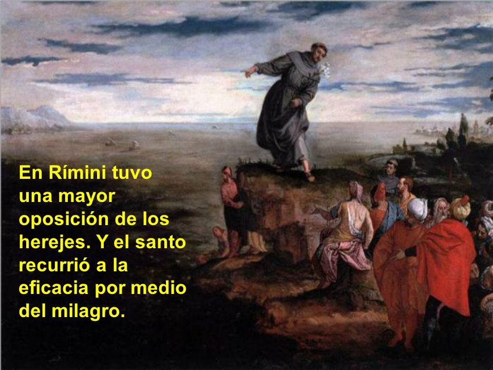 Predicaba sobre todo por el norte de Italia. En aquellos lugares había muchos herejes, especialmente cátaros. San Antonio con su gran elocuencia razon