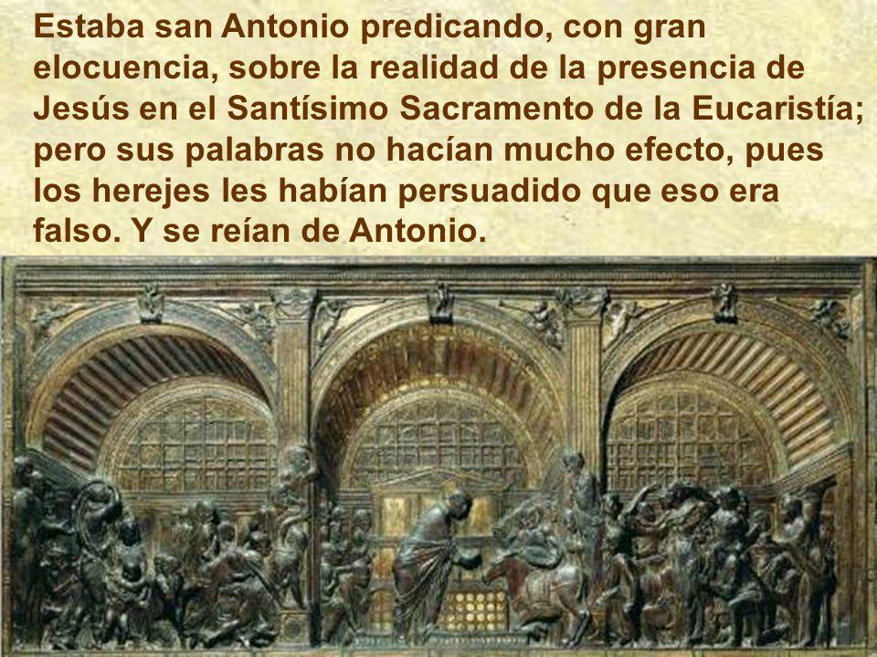 Quizá el más famoso es el de la mula adorando el Santísimo Sacramento de la Eucaristía.