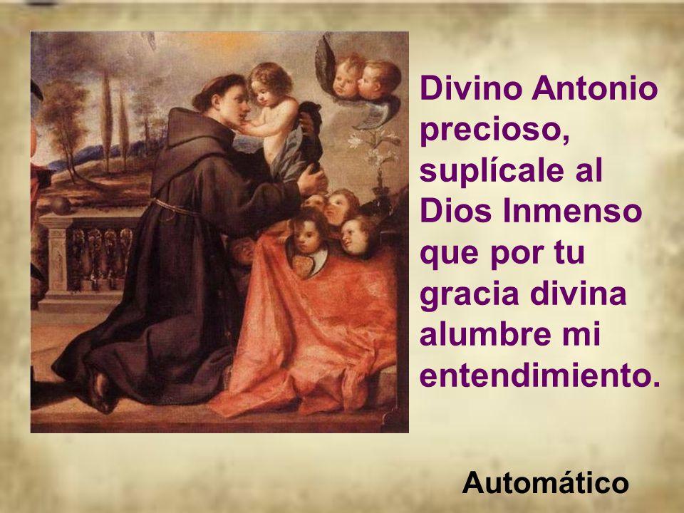 Tantos fueron los milagros, que el fervor popular ha inventado algunos desde que san Antonio era un niño.