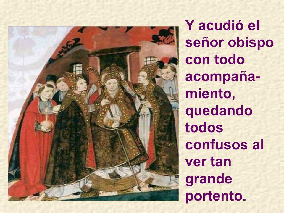 Su padre, al ver milagro tan grande, al señor obispo trató de avisarle.