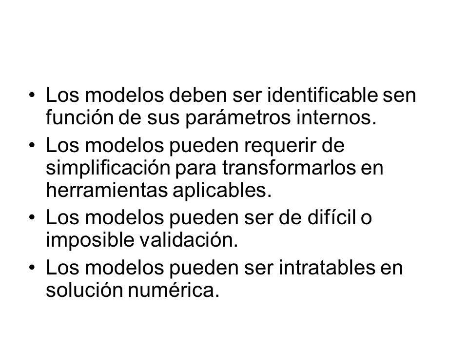 Los modelos deben ser identificable sen función de sus parámetros internos.