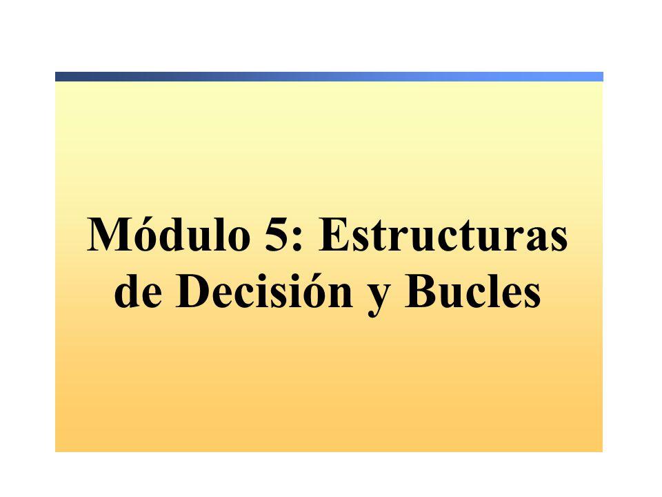Módulo 5: Estructuras de Decisión y Bucles
