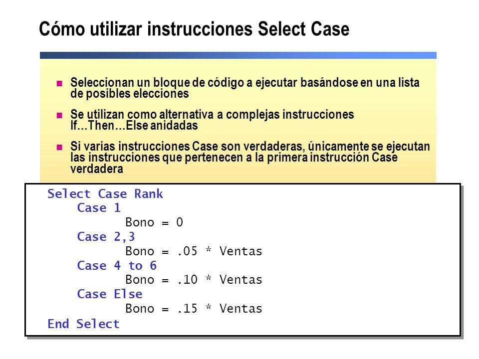 Cómo utilizar instrucciones Select Case Seleccionan un bloque de código a ejecutar basándose en una lista de posibles elecciones Se utilizan como alte