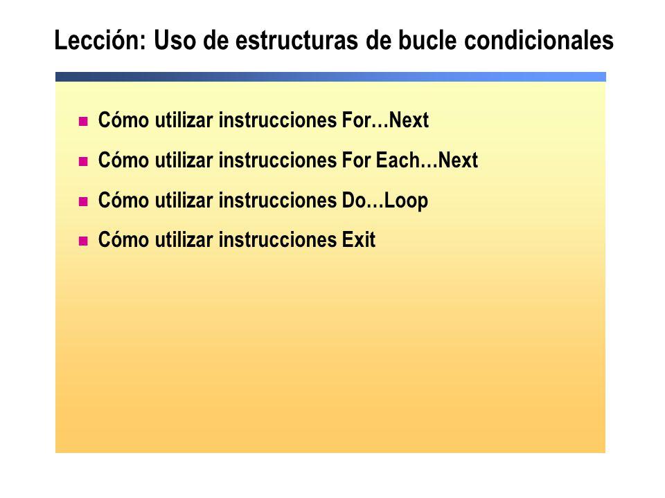 Lección: Uso de estructuras de bucle condicionales Cómo utilizar instrucciones For…Next Cómo utilizar instrucciones For Each…Next Cómo utilizar instru